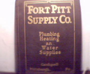 Fort Pitt Supply Company Plumbing Heating!