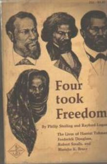 Four took Freedom 1967 Tubman Douglass Smalls