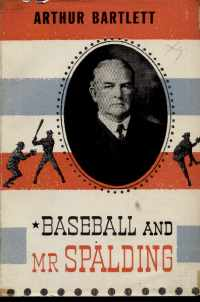 Baseball & Mr Spalding Arthur Bartlett 1951