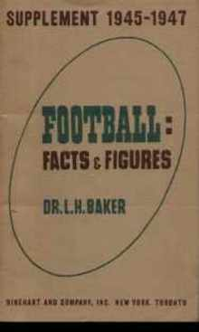 Football Facts & Figures 1945-1947 L H Baker