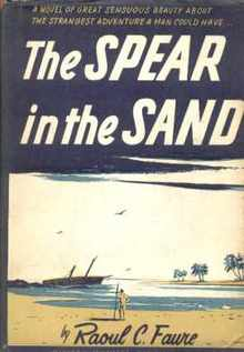The Spear in the Sand Raoul Faure 1946 1st Ed