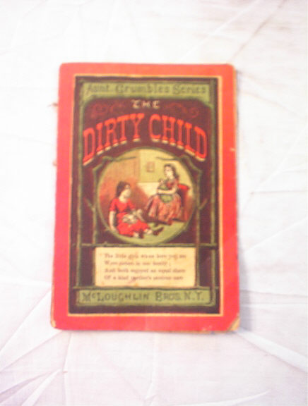 Ca 1880 AUNT GRUBBLES SERIES THE DIRTY CHILD