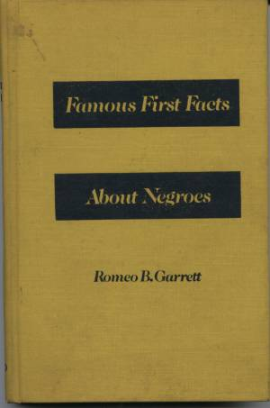 FAMOUS FIRST FACTS ABOUT NEGROES book 1972