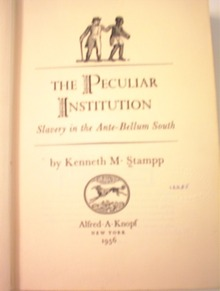 The Peculiar Institution by Kenneth M.Stampp