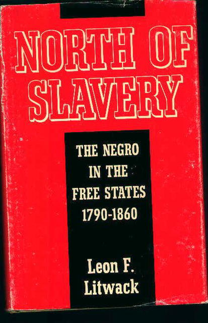North Of Slavery-The Negro in the Free State