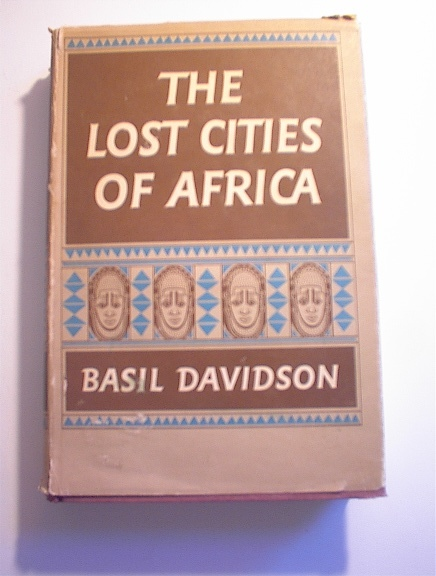 The Lost Cities Of Africa by Basil Davidson
