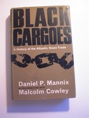 Black Cargoes by Daniel P. Mannix