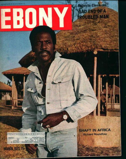 Ebony-3/73-Shaft in Africa! Roberto Clemente!