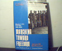 Marching Toward Freedom-Blacks in the CivilWa
