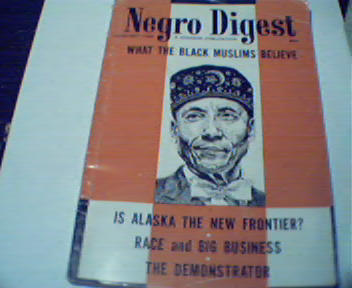 NegroDigest-11/63 Muslims, W.E.B. DuBois,