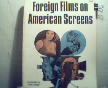 Foreign Films on American Screens by M Mayer