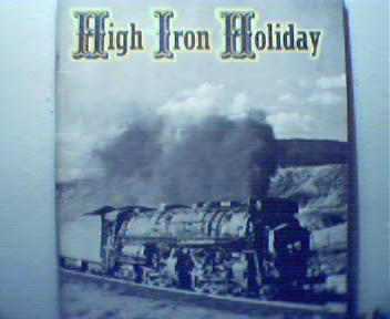 High Iron Holiday 1958! by R.&L.Hist Society