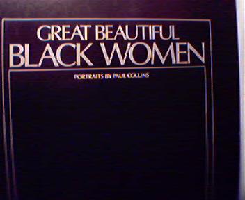 Great Beautiful Black Women by Paul Collins