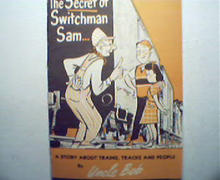 The Secret of Switchman Sam by Uncle Bob!