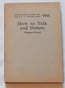 How to Talk & Debate by C.Wood/Haldeman-Julius LBB #986