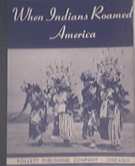 When Indians Roamed America 1941 Follett Publishing