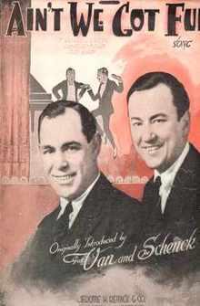 Van & Schenck Ain't We Got Fun 1921