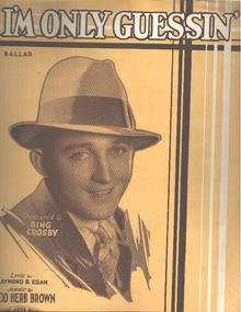 Bing Crosby Photo on I'm Only Guressin' 1931