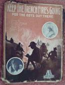 1918 Keep the Trench Fires Going..Great cover