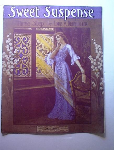 1907 Sweet Suspense Three Step Louis Drumhell