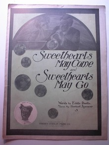 1906 Sweethearts May Come and Sweethearts Go