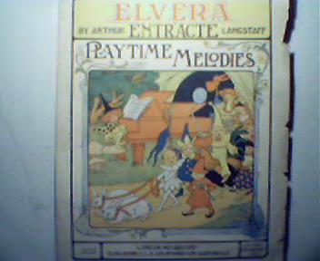Elvera by Arthur Langstaff, Playtime Melodie