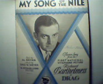 My Song of the Nile from R Barthelmess Drag