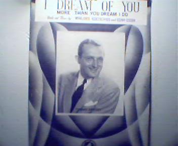 I Dream of You More than You Dream I Do