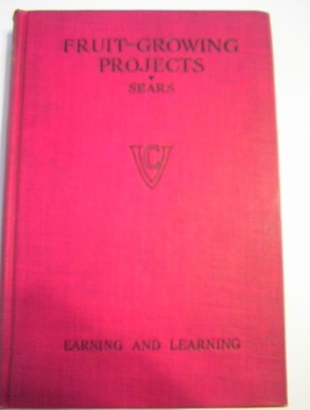 Fruit-Growing Projects by Fred C. Sears,1928