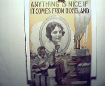 Anything is Nice if It Comes From Dixieland! c1919!