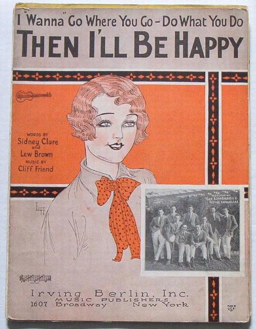 I Wanna Go Where You Go, Then I'll Be Happy- 1925 Music