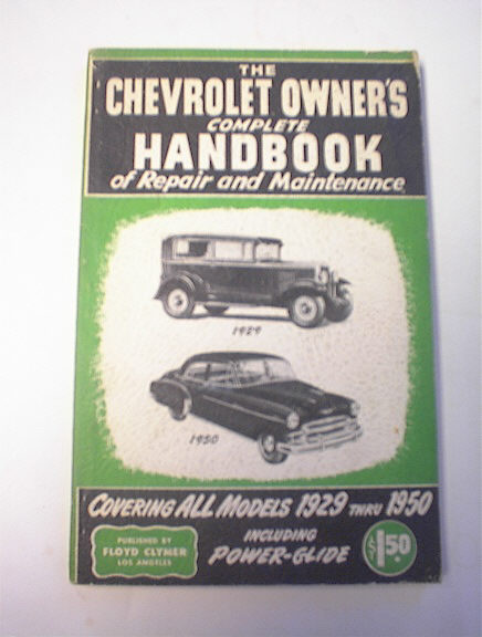 The Chevrolet Owner's Handbook 1929 Thru 1950