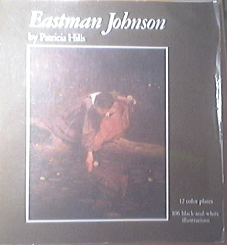 Eastman Johnson by Patricia Hills 12 Color Plates, 1972