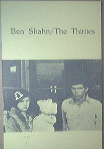 Ben Shahn/The Thirties Williams College Museum of Art