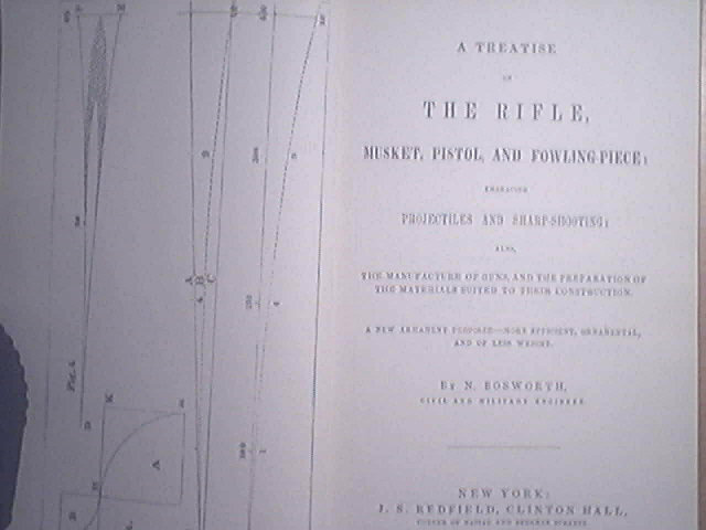 A Treatise on the Rifle, Musket, Pistol & fowling piece, embracing projectiles & sharp shooting