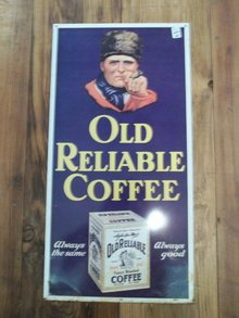 Vintage Old Reliable Coffee Sign-NOS