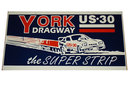 BLUE YORK DRAGWAY HEAVY METAL SIGN
