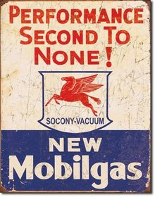 NEW MOBILGAS 2ND TO NONE PERFORMANCE METAL SIGN