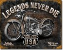 LEGENDS NEVER DIE METAL SIGN
