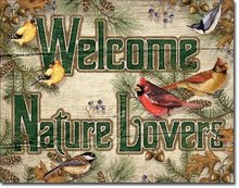 WELCOME NATURE LOVERS METAL SIGN