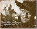 JOHN WAYNE COURAGE METAL SIGN