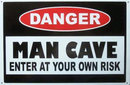 DANGER MAN CAVE ENTER AT YOUR OWN RISK METAL SIGN