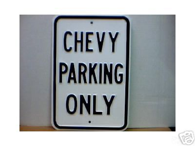 CHEVY PARKING ONLY HEAVY METAL STREET SIGN