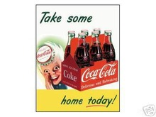 COCA-COLA SIGN  -  TAKE SOME HOME TODAY