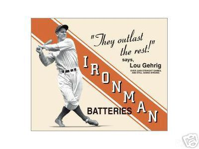 LOU GEHRIG - IRONMAN BATTERIES