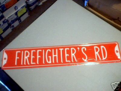 FIREFIGHTER'S RD HEAVY METAL STREET SIGN
