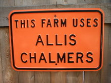 THIS FARM USES ALLIS CHALMERS SIGN