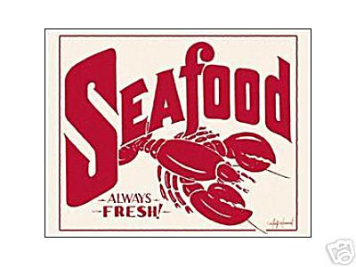 SEAFOOD - ALWAYS FRESH