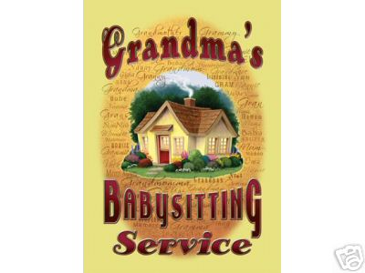 GRANDMA'S BABYSITTING SERVICE SIGN