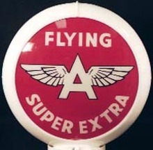FLYING A  SUPER EXTRA GASOLINE GAS PUMP GLOBE SIGN  F